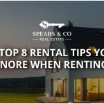 Top 8 Rental Tips you can't Ignore when Renting a House!