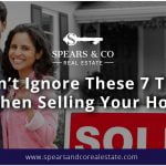 Don't Ignore These 7 Things when Selling Your House